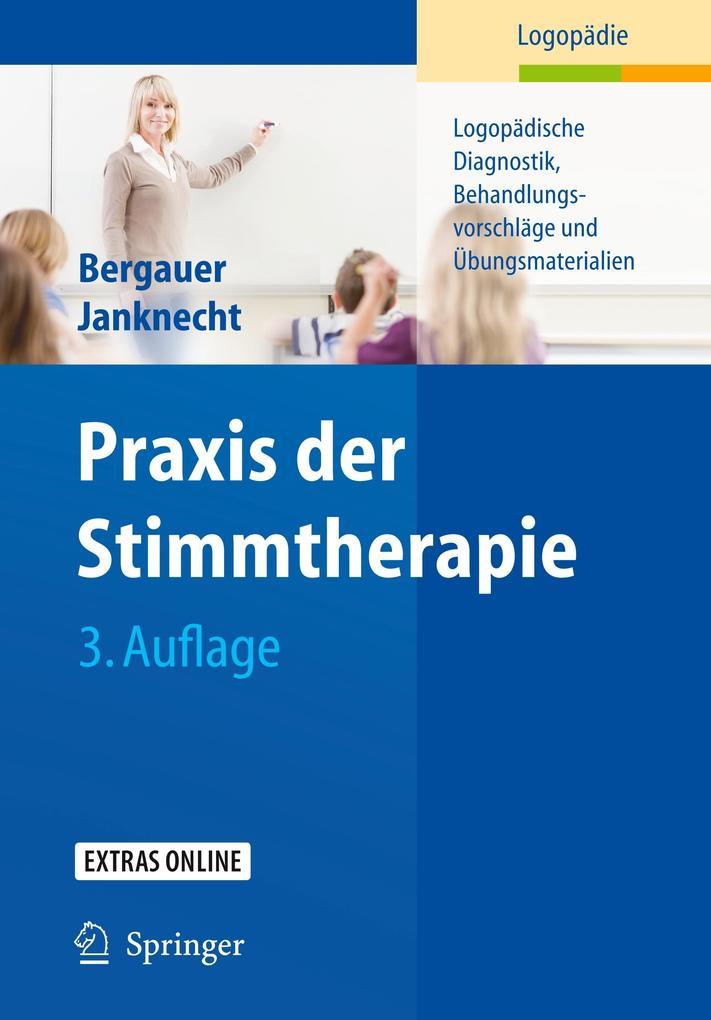 Praxis der Stimmtherapie als Buch von Ute G. Bergauer, Susanne Janknecht