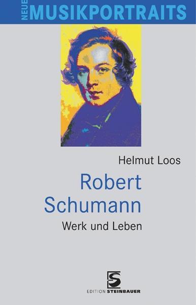 Robert Schumann als Buch von Helmut Loos