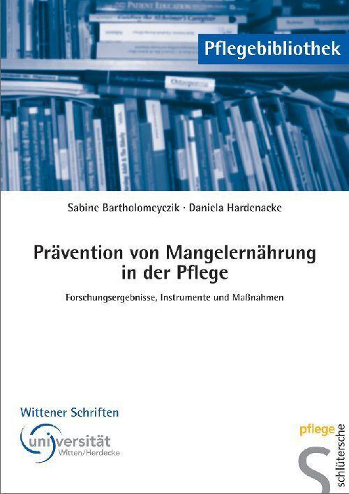 Prävention von Mangelernährung in der Pflege als Buch von Sabine Bartholomeyczik, Daniela Hardenacke