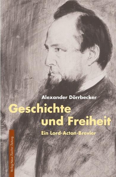 Geschichte und Freiheit als Buch von Alexander Dörrbecker