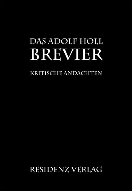 Das Adolf-Holl-Brevier als Buch von Adolf Holl