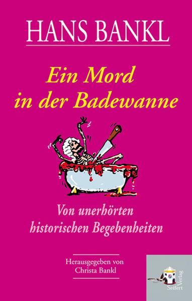 Ein Mord in der Badewanne als Buch von Hans Bankl