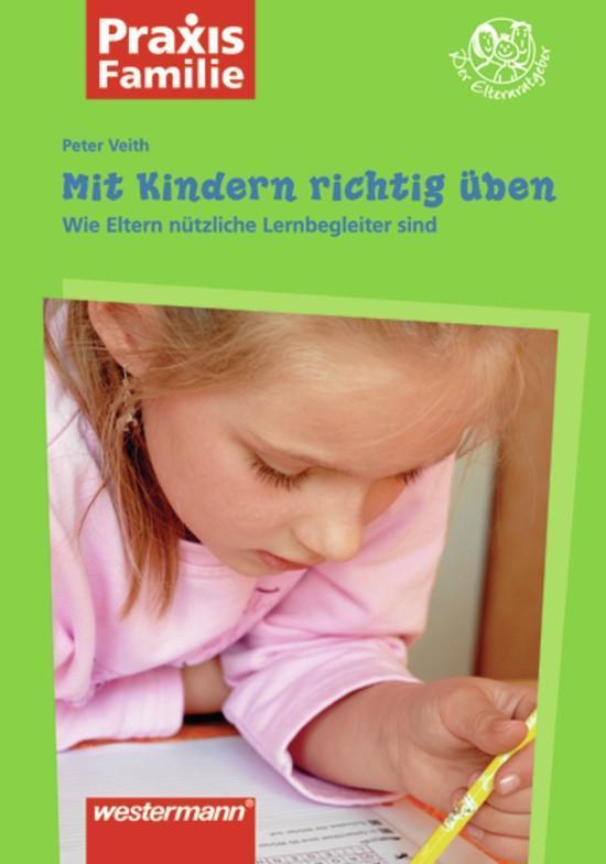Mit Kindern richtig üben als Buch von Peter Veith