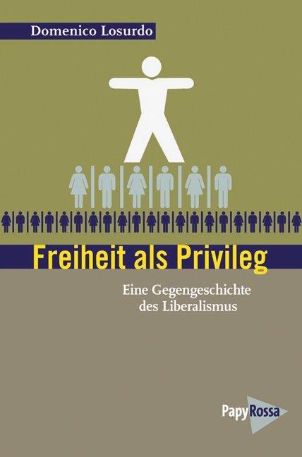 Freiheit als Privileg als Buch von Domenico Losurdo