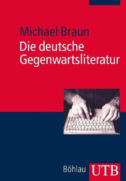 Die deutsche Gegenwartsliteratur als Buch von Michael Braun