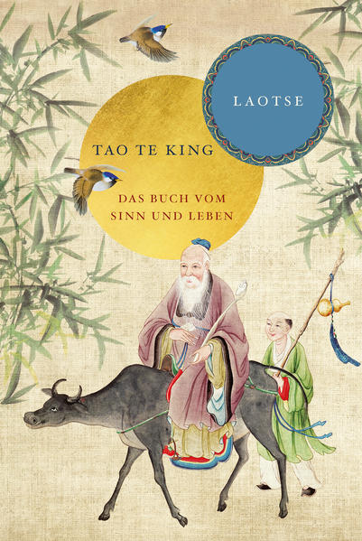 Tao te king: Das Buch vom Sinn und Leben als Buch von Laotse