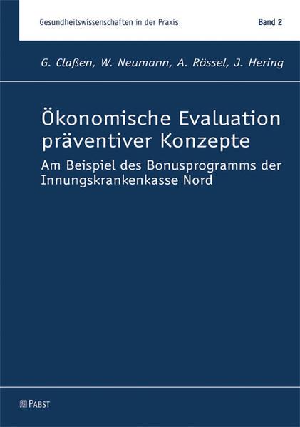 Ökonomische Evaluation präventiver Konzepte als Buch von Gabriele Claßen, Willi Neumann, Antje Rössel, Jana Hering