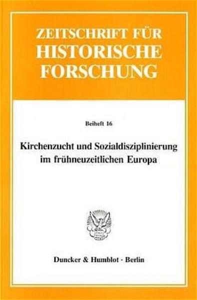Kirchenzucht und Sozialdisziplinierung im frühneuzeitlichen Europa als Buch von