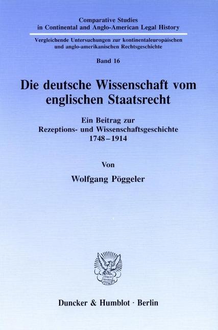 Die deutsche Wissenschaft vom englischen Staatsrecht als Buch von Wolfgang Pöggeler