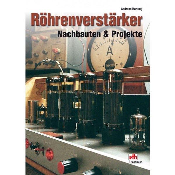 Röhrenverstärker - Nachbauten & Projekte als Buch von Andreas Hartung