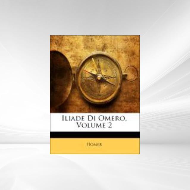 Iliade Di Omero Volume 2 als Taschenbuch von Homer