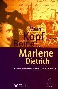 Mein Kopf und die Beine von Marlene Dietrich als Buch