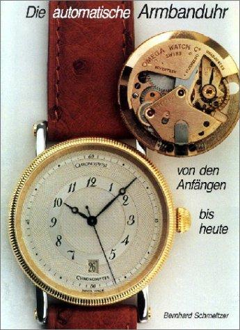 Die automatische Armbanduhr von den Anfängen bis heute als Buch
