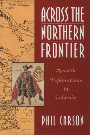 Across the Northern Frontier: Spanish Explorations in Colorado als Buch