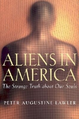 Aliens in America: The Strange Truth about Our Souls als Buch