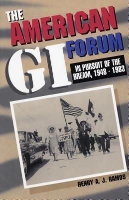 The American GI Forum: In Pursuit of the Dream, 1948-1983 als Taschenbuch