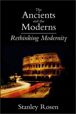 Ancients and the Moderns: Rethinking Modernity als Taschenbuch