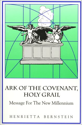Ark of the Covenant, the Holy Grail: Message for the New Millennium als Taschenbuch