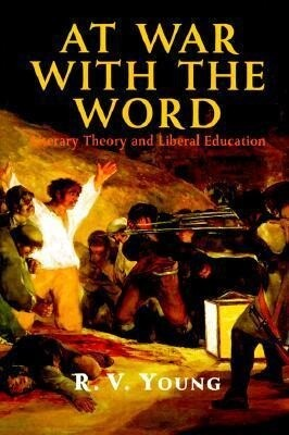 At War with the Word: Literary Theory and Liberal Education als Buch