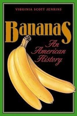 Bananas: An American History als Taschenbuch