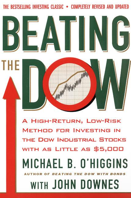 Beating the Dow Revised Edition: A High-Return, Low-Risk Method for Investing in the Dow Jones Industrial Stocks with as Little as $5,000 als Taschenbuch