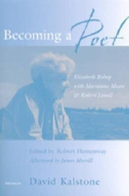 Becoming a Poet: Elizabeth Bishop with Marianne Moore and Robert Lowell als Taschenbuch