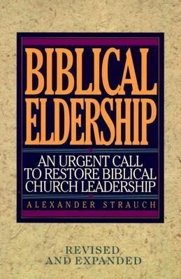 Biblical Eldership: An Urgent Call to Restore Biblical Churc als Taschenbuch
