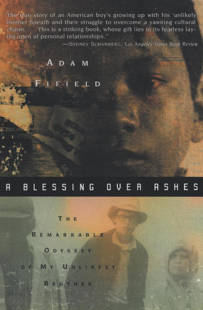 A Blessing Over Ashes: The Remarkable Odyssey of My Unlikely Brother als Taschenbuch