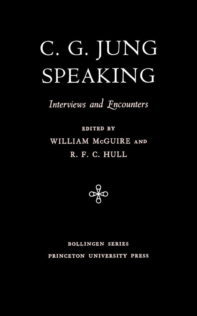 C.G. Jung Speaking: Interviews and Encounters als Taschenbuch