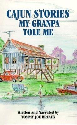 Cajun Stories My Granpa Tole Me als Hörbuch