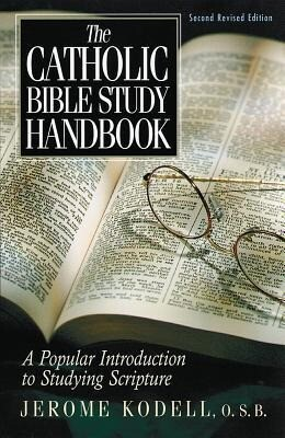 The Catholic Bible Study Handbook: A Popular Introduction to Studying Scripture als Taschenbuch