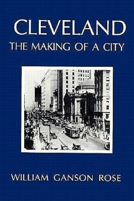 Cleveland: The Making of a City als Buch