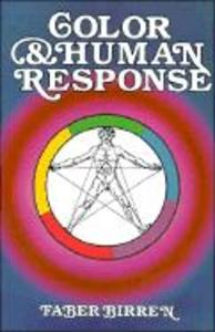 Color & Human Response: Aspects of Light and Color Bearing on the Reactions of Living Things and the Welfare of Human Beings als Taschenbuch