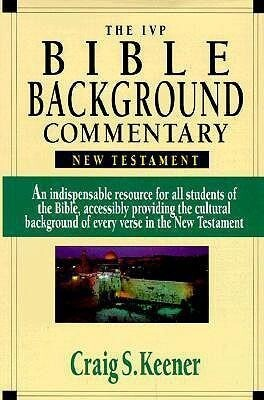 The IVP Bible Background Commentary: New Testament als Buch
