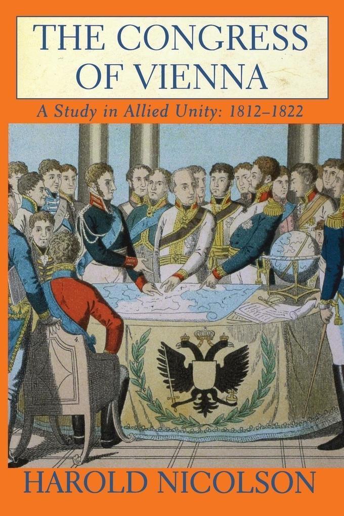 The Congress of Vienna: A Study in Allied Unity: 1812-1822 als Taschenbuch