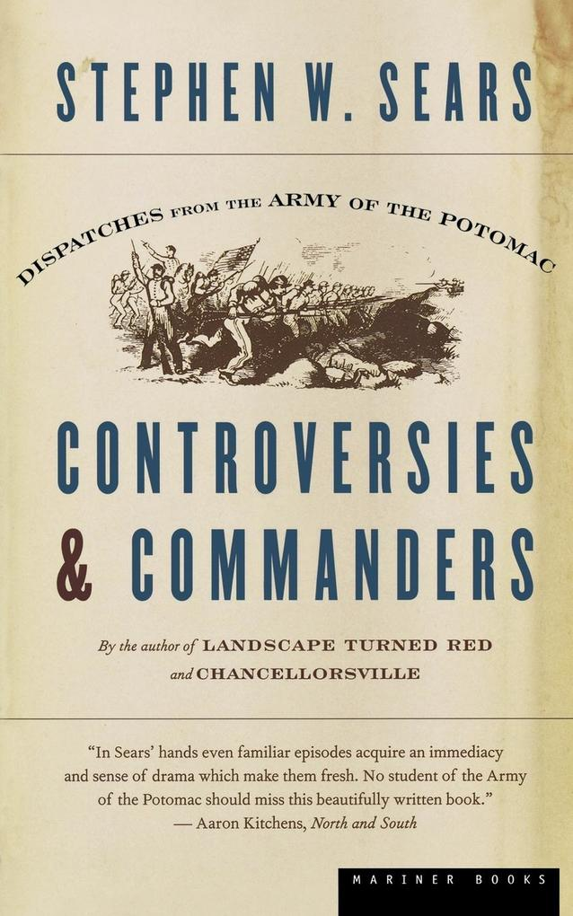 Controversies & Commanders: Dispatches from the Army of the Potomac als Taschenbuch