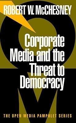 Corporate Media and the Threat to Democracy als Taschenbuch