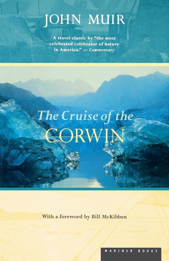 The Cruise of the Corwin: Journal of the Arctic Expedition of 1881 in Search of de Long and the Jeannette als Taschenbuch