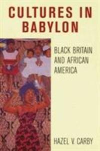 Cultures in Babylon: Black Britain and African America als Taschenbuch