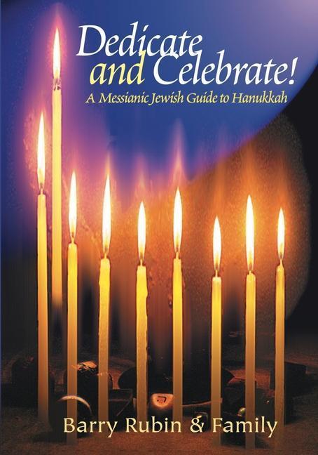 Dedicate and Celebrate!: A Messianic Jewish Guide to Hanukkah als Taschenbuch