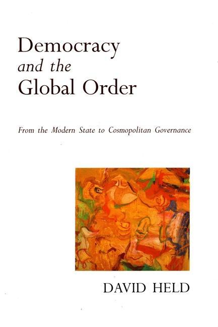 Democracy and the Global Order: From the Modern State to Cosmopolitan Governance als Taschenbuch