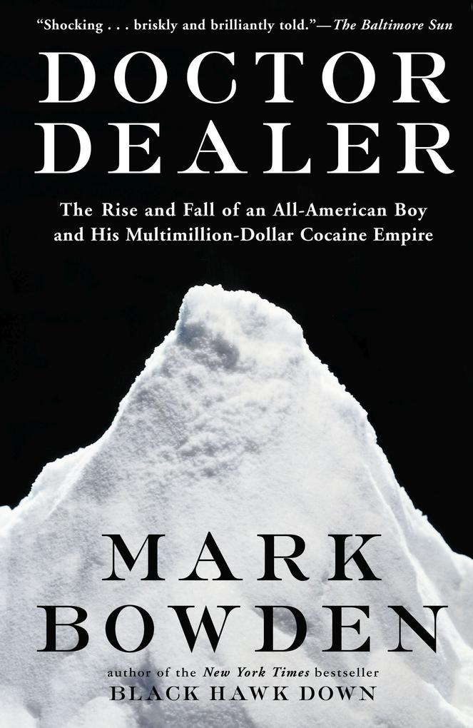 Doctor Dealer: The Rise and Fall of an All-American Boy and His Multimillion-Dollar Cocaine Empire als Taschenbuch