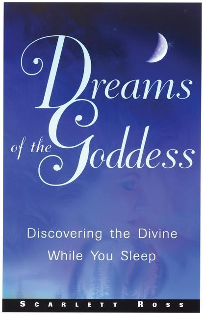 Dreams of the Goddess: Discovering the Divine While You Sleep als Taschenbuch
