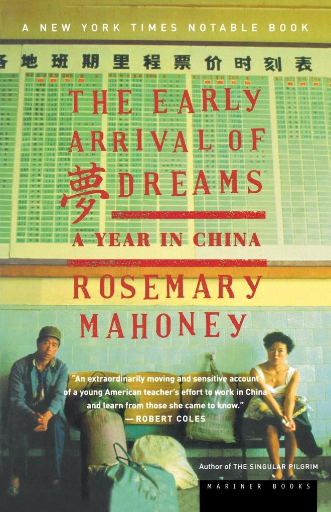The Early Arrival of Dreams: A Year in China als Taschenbuch