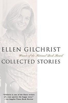Ellen Gilchrist: Collected Stories als Taschenbuch