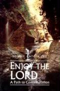 Enjoy the Lord: A Path to Contemplation als Taschenbuch