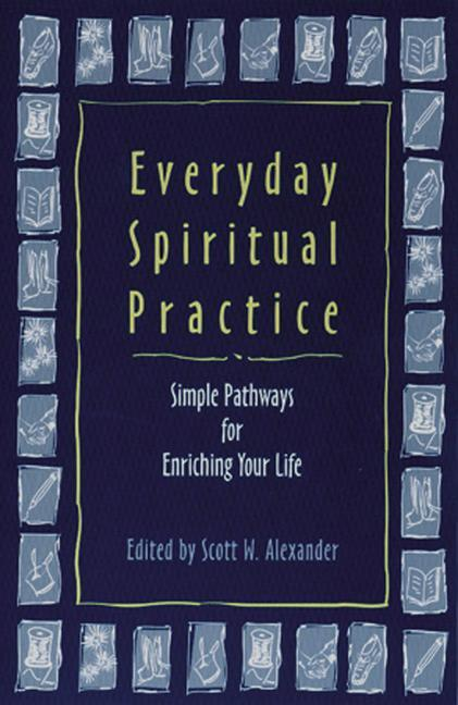 Everyday Spiritual Practice: Simple Pathways for Enriching Your Life als Taschenbuch