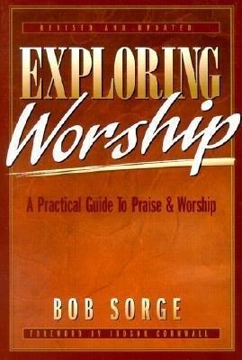 Exploring Worship: A Practical Guide to Praise & Worship als Taschenbuch