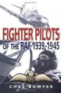 Fighter Pilots of the RAF: 1939-1945 als Buch