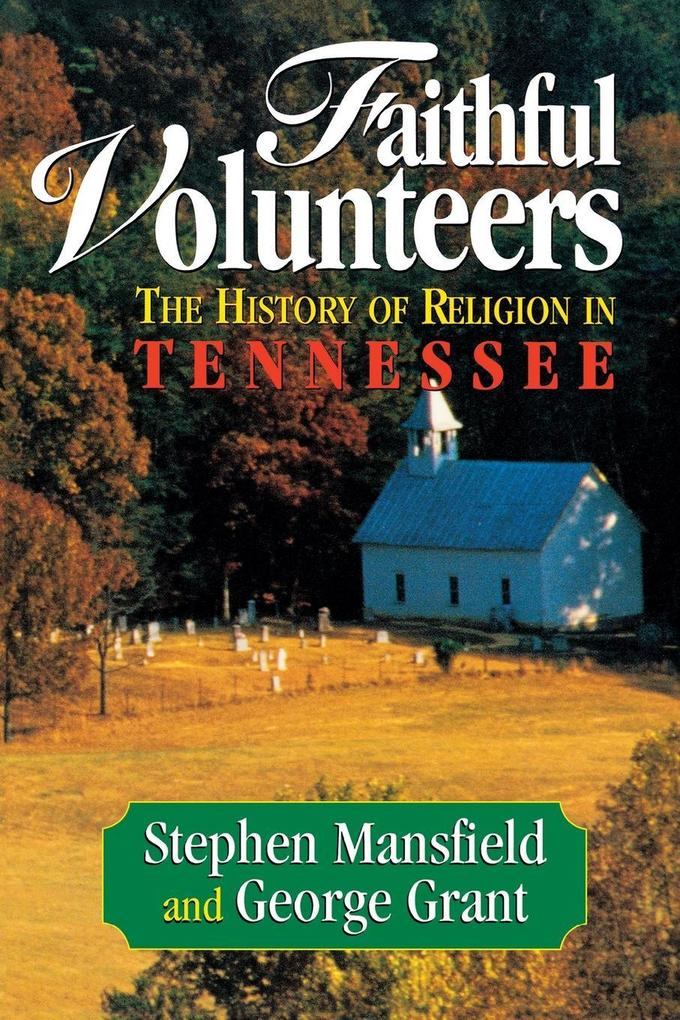 Faithful Volunteers: The History of Religion in Tennessee als Taschenbuch